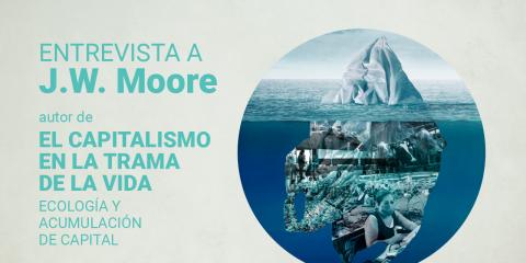 Traficantes de Sueños publica El capitalismo en la trama de la vida, un ensayo de Jason W. Moore en el que conecta las distintas crisis que confluyen en el siglo XXI.