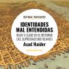Asad Haider ha escrito un texto breve e inteligente, que critica las políticas y el propio concepto de la identidad desde una perspectiva novedosa.