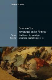 Imagen de cubierta: CUANDO ÁFRICA COMENZABA EN LOS PIRINEOS