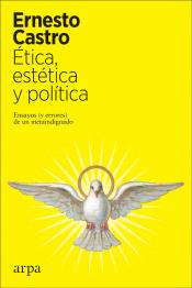 Imagen de cubierta: ÉTICA, ESTÉTICA Y POLÍTICA