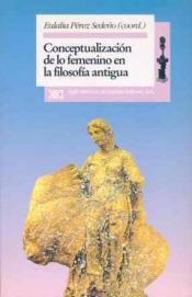 Imagen de cubierta: CONCEPTUALIZACION DE LO FEMENINO EN LA FILOSOFIA ANTIGUA