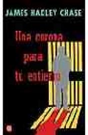 Imagen de cubierta: UNA CORONA PARA TU ENTIERRO