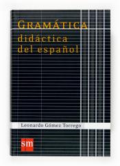 Imagen de cubierta: GRAMÁTICA DIDÁCTICA DEL ESPAÑOL