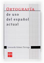 Imagen de cubierta: ORTOGRAFIA DE USO DEL ESPAÑOL ACTUAL