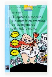 Imagen de cubierta: EL CAPITÁN CALZONCILLOS Y LA DRAMÁTICA AVENTURA DE LOS ENGENDROS DEL INODORO MALVA