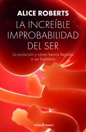 Imagen de cubierta: LA INCREÍBLE IMPROBABILIDAD DEL SER