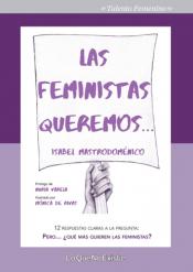 Imagen de cubierta: LAS FEMINISTAS QUEREMOS