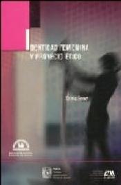 Imagen de cubierta: IDENTIDAD FEMENINA Y PROYECTO ETICO