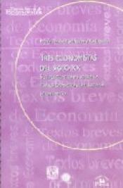 Imagen de cubierta: TRES ECONOMISTAS DEL SIGLO XX: SUS PERCEPCIONES SOBRE LA TRANSFORMACIÓN DEL SISTEMA ECONÓMICO