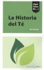Imagen de cubierta: LA HISTORIA DEL TÉ