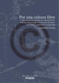por_una_cultura_libre_como_los_grandes_grupos_de_comunicacion_utilizan_la_tecnologia_y_la_ley_para_clausurar_la_cultura_y_controlar_la_creatividad_portada_completa.png