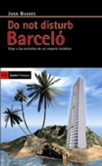 Presentació de llibre «Do not disturb Barceló. Viaje a las entrañas de un imperio turístico», de Joan Buades (05-06-09)